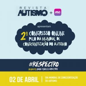 2º congresso online pelo Dia Mundial de Conscientização do Autismo — Revista Autismo e Tismoo.me